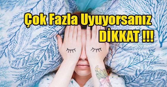 Çok Fazla Uyuyorsanız DİKKAT !!!